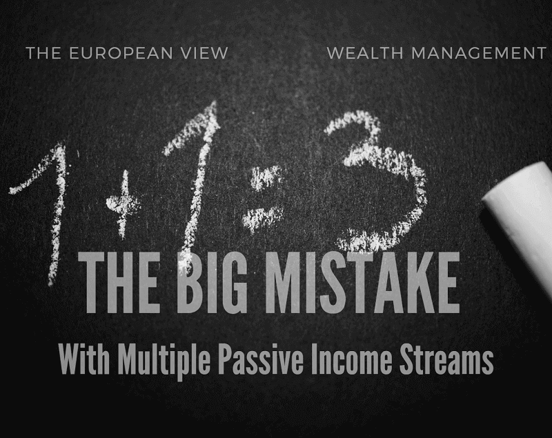 The big mistake with multiple passive income streams
