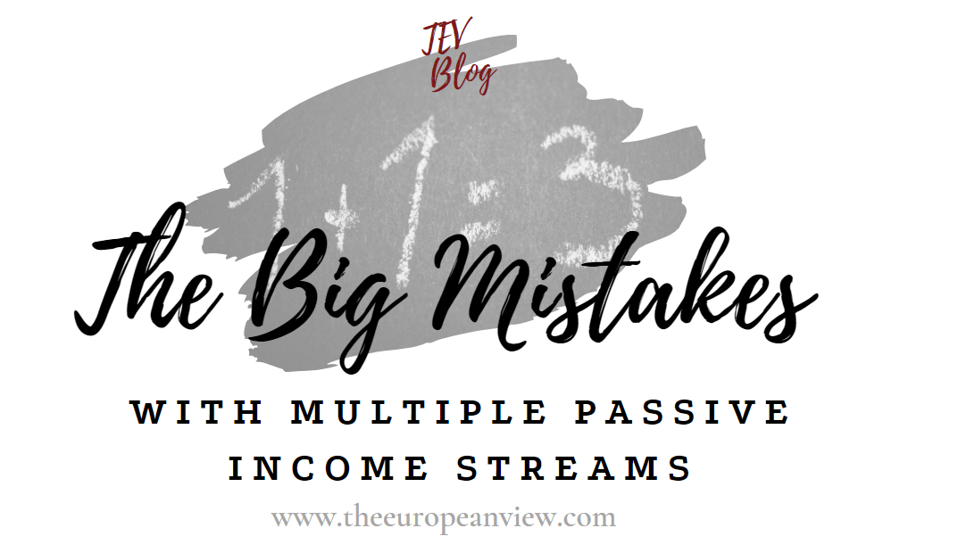 The big mistakes with multiple passive income streams