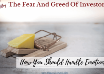 The Fear And Greed Of Investors In 2021 And How You Should Handle Emotions