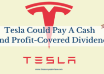 Tesla Could Pay A Cash Flow And Profit-Covered Dividend If It Wanted To