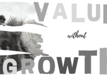 There Is No Value Without Growth Investing