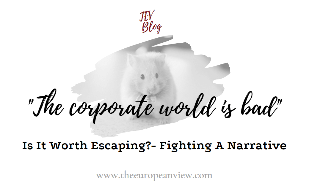 The corporate world is bad - escaping the corporate world