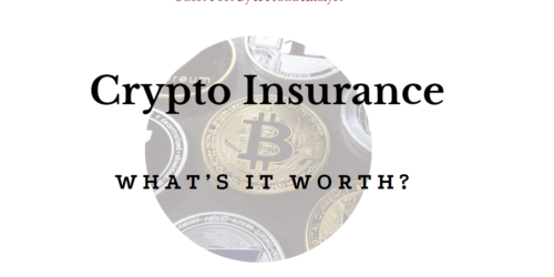 """Crypto Insurance – What's it worth? 