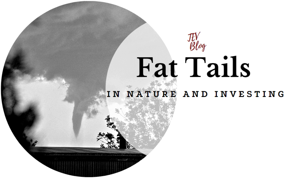 Fat tails in nature and investing TEV Blog