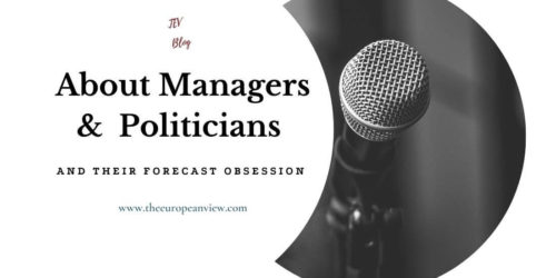 About Managers &  Politicians And Their Forecast Obsession