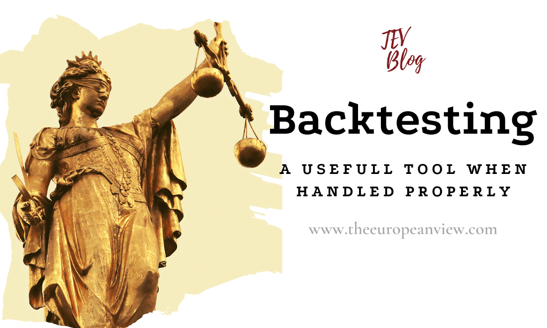 Backtesting - A Usefull Tool When Handled Properly